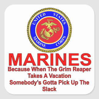 Marines Because When The Reaper Takes A Vacation Square Sticker