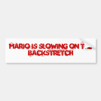 Mario is slowing on the backstretch bumper sticker