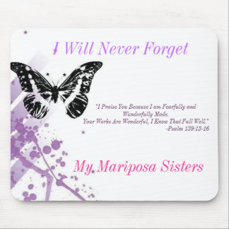 Mariposa, I Will Never Forget, My Mariposa Sist... Mouse Pad