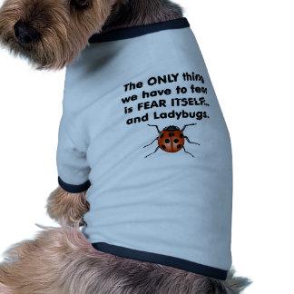 Mariquitas del miedo sí mismo camiseta con mangas para perro