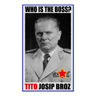 MARISCAL JOSIP BROZ TITO BOSS PÓSTER