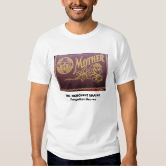 maritime service, THE MERCHANT MARINE      Forg... T Shirt