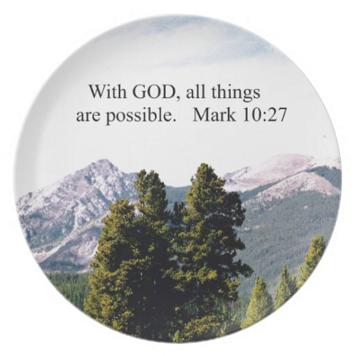 Mark 10:27 With God, all things are possible. Dinner Plate