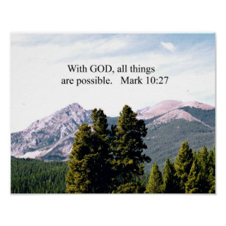 Mark 10:27 With God, all things are possible. Print
