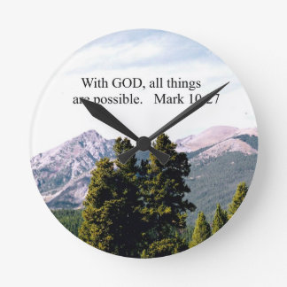 Mark 10:27 With God, all things are possible. Round Clock