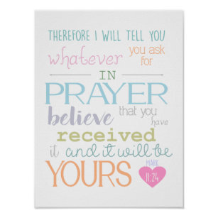 Mark 11: 24 Believe Prayer Faith Christian Poster