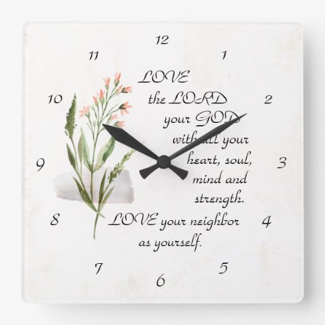 Mark 12:30-31 LOVE the LORD your GOD Square Wall Clock