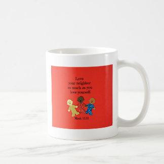 Mark 12:31 Love your neighbor as much as you love Coffee Mug