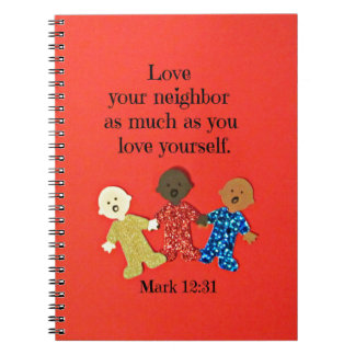Mark 12:31 Love your neighbor as much as you love Notebook