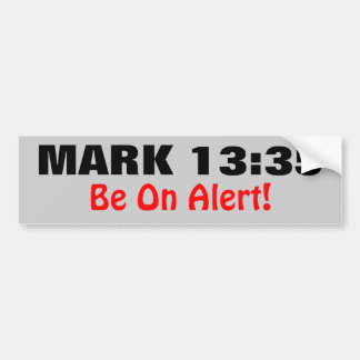 Mark 13:35 Be On Alert the King is Coming Bumper Sticker