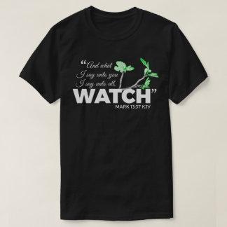 Mark 13:37 KJV - Watch. ( dark shirts )