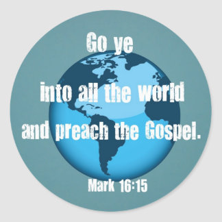 Mark 16:15 classic round sticker