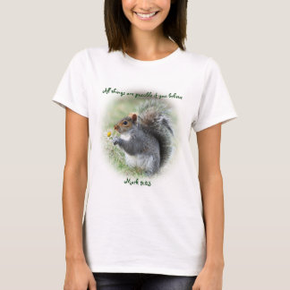 Mark 9:23 Smiling Squirrel T-Shirt