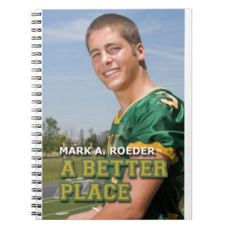 Mark A. Roeder's A Better Place Notebooks