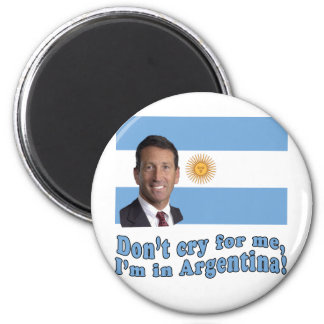 Mark Sanford  Don't Cry for Me I'm in Argentina 2 Inch Round Magnet