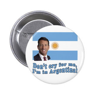 Mark Sanford  Don't Cry for Me I'm in Argentina Button