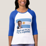 Mark Sanford  Don't Cry for Me I'm in Argentina T-Shirt