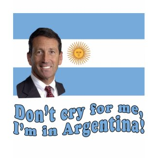 Mark Sanford Don't Cry for Me I'm in Argentina shirt