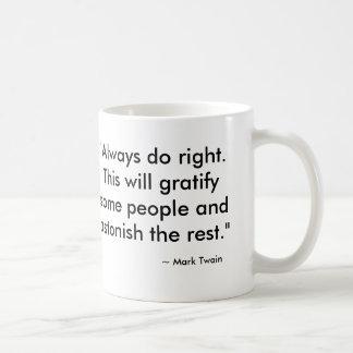 "Mark Twain, ""Always do right. This will... Classic White Coffee Mug"