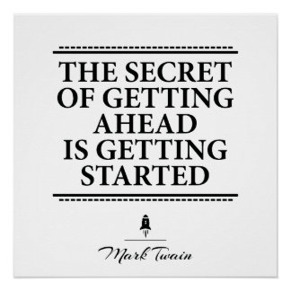 Mark Twain inspirational quote - get it started Poster