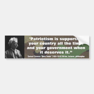 """Mark Twain """"Patriotism is supporting your country Bumper Sticker"""