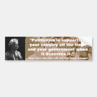 """Mark Twain """"Patriotism is supporting your country Car Bumper Sticker"""