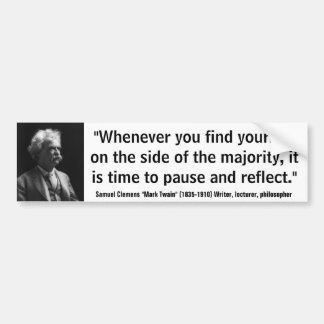 Mark Twain Pause & Reflect Quote Bumper Sticker
