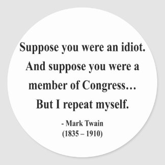 Mark Twain Quote 1a Stickers