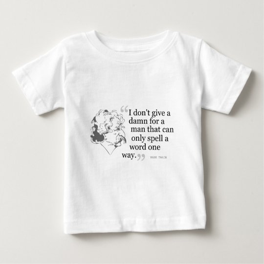 Mark Twain Quote 3 Baby T-Shirt