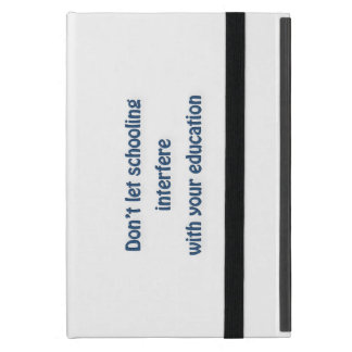 Mark Twain Quote - Don't let schooling interfere … Cover For iPad Mini