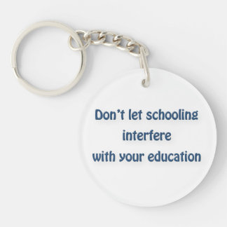 Mark Twain Quote - Don't let schooling interfere … Keychain
