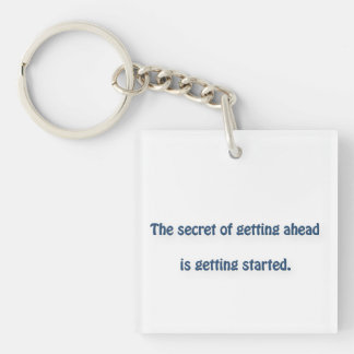 Mark Twain Quote - The secret of getting ahead is… Keychain