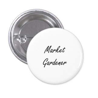 Market Gardener Artistic Job Design 1 Inch Round Button