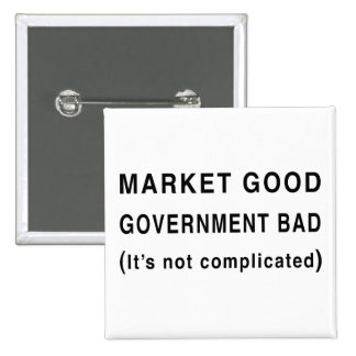 Market Good, Government Bad Pin