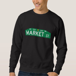 Market Street, Philadelphia, PA Street Sign Sweatshirt