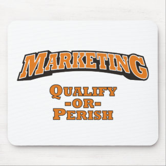 Marketing - Qualify or Perish Mouse Pad