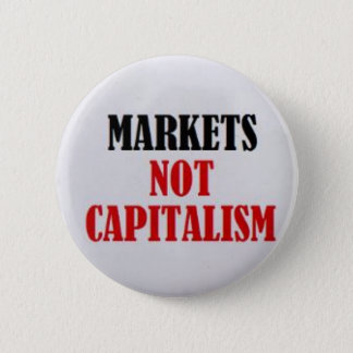 Markets Not Capitalism Button