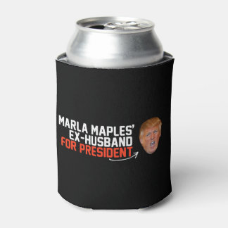 Marla Maples ex-husband for President- - .png Can Cooler
