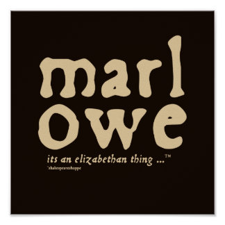 Marlowe - es una cosa isabelina posters