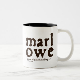 Marlowe - it's an Elizabethan thing Two-Tone Coffee Mug