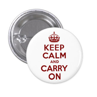 Maroon Keep Calm and Carry On Pinback Button