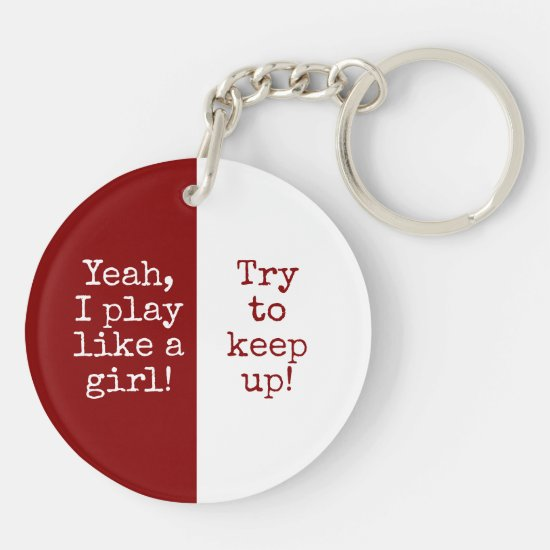 Maroon white basketball team play like a girl keychain