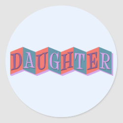 Round Sticker with Marquee Daughter design