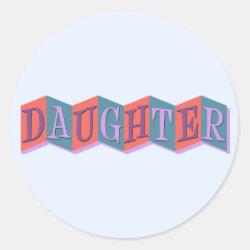 Round Sticker with Marquee Daughter design