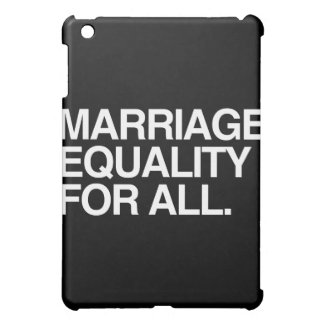 MARRIAGE EQUALITY FOR ALL - png iPad Mini Cover