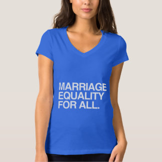 MARRIAGE EQUALITY FOR ALL -.png T-Shirt