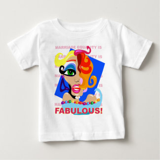 Marriage Equality Is Fabulous Baby T-Shirt