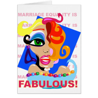 Marriage Equality Is Fabulous Card
