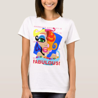 Marriage Equality Is Fabulous T-Shirt