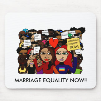 Marriage Equality Now! Mouse Pad
